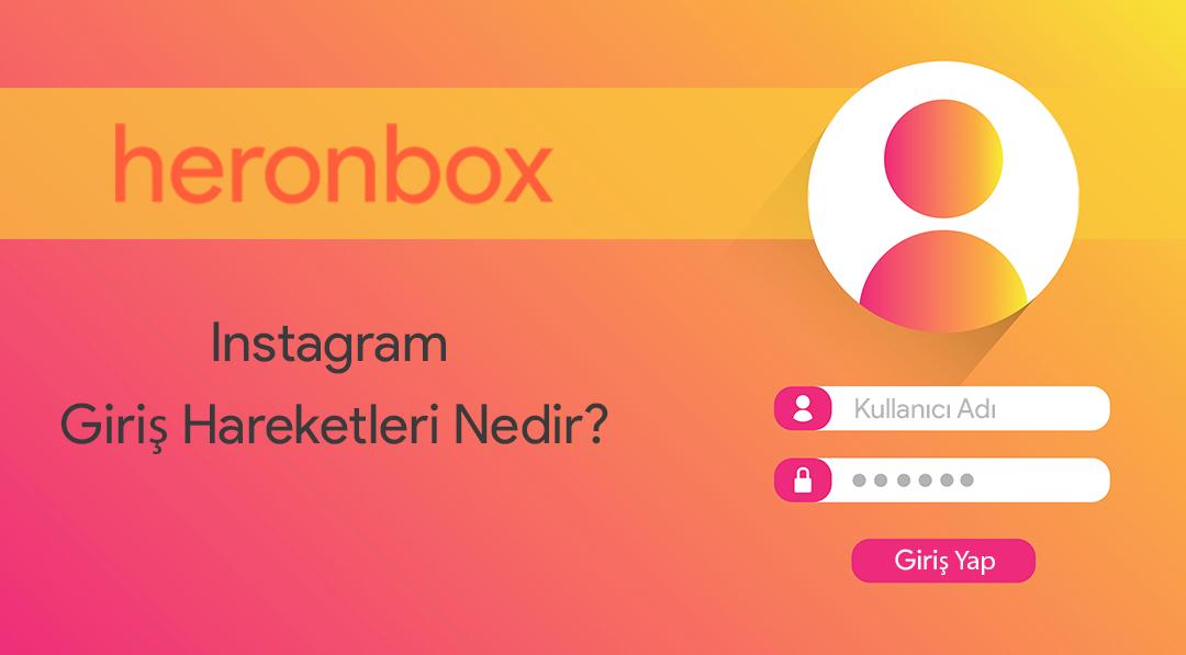 Instagram Giriş Hareketleri Nedir?