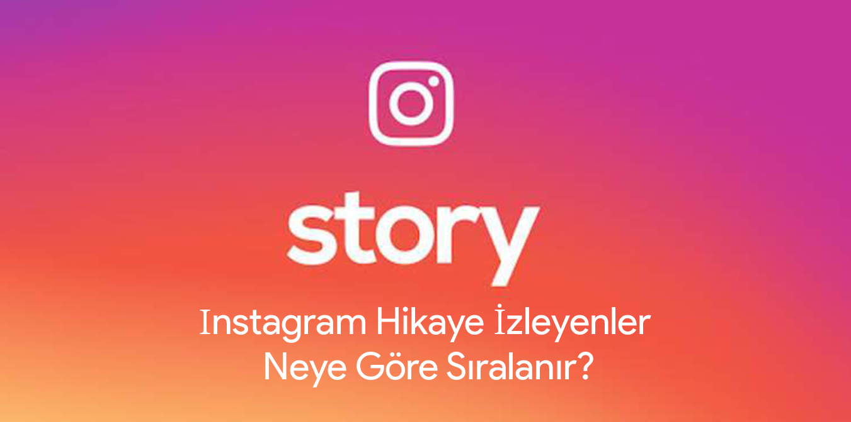 Instagram Hikaye İzleyenler Neye Göre Sıralanır?